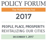 "The 12th Philadelphia Fed Policy Forum, ""People, Place, Prosperity: Revitalizing Our Cities,"" will be held on Friday, December 1, 2017, at The College of Physicians of Philadelphia The Policy Forum, brings together a group of highly respected academics, policymakers, and market economists for a discussion of challenges facing cities and strategies for revitalization; the role of education in developing human capital and promoting economic mobility; and approaches to promoting economic growth and economic inclusion."