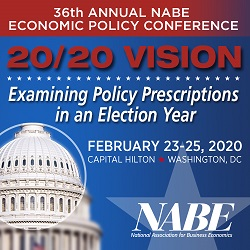 "Arranged around the theme of ""2020 Vision: Examining Policy Prescriptions in an Election Year,"" NABE's 36th Annual Economic Policy Conference explores competing visions and strategies for achieving the dual goals of economic growth and domestic security, as well as key challenges for policymakers including heightened tensions around globalization and trade alliances, demographic and political shifts, and rising economic nationalism."